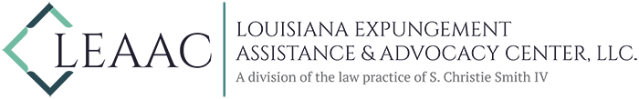 Expungement of Criminal Records | Louisiana Expungements | LEAAC